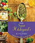 From Saint Hildegard's Kitchen: Foods...