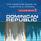 Dominican Republic - Culture Smart!: The Essential Guide to Customs and Culture Hörbuch von Ginnie Bedggood Gesprochen von: Peter Noble