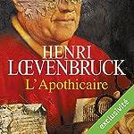 L'apothicaire | Henri Loevenbruck