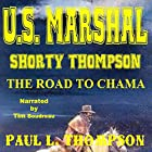 The Road to Chama: Tales of the Old West, Book 32 Hörbuch von Paul L. Thompson Gesprochen von: Tim Boudreau