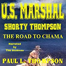 The Road to Chama: Tales of the Old West, Book 32 Audiobook by Paul L. Thompson Narrated by Tim Boudreau