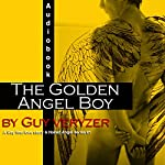 The Golden Angel Boy: A Gay First Love Story: Naked Angel Series, Book 1 | Guy Veryzer