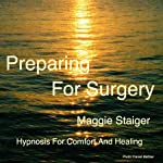 Preparing For Surgery: Hypnosis for comfort and healing | Maggie Staiger
