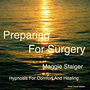 Preparing For Surgery: Hypnosis for comfort and healing | [Maggie Staiger]