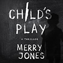 Child's Play: The Elle Harrison Series Audiobook by Merry Jones Narrated by Karen Rose Richter