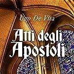 Atti degli Apostoli | Ugo De Vita