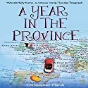 A Year in the Province Audiobook by Christopher Marsh Narrated by Robert Duncan