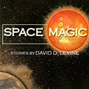 Space Magic | [David D. Levine, Sara A. Mueller]