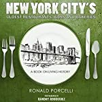 New York City's Oldest Restaurants, Bars and Bakeries: A Book on Living History | Ronald Porcelli