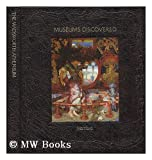 img - for Museums Discovered : the Wadsworth Atheneum / by Gerald Silk with Twenty Essays Contributed by Alison De Lima Greene book / textbook / text book