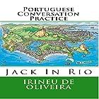 Portuguese Conversation Practice: Jack in Rio Livro 1, Portuguese Edition Hörbuch von Irineu De Oliveira Gesprochen von: Irineu De Oliveira