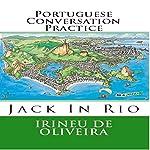Portuguese Conversation Practice: Jack in Rio Livro 1, Portuguese Edition | Irineu De Oliveira