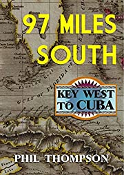 Ninety Seven Miles South: Key West To Cuba