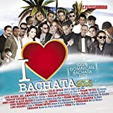 I Love Bachata 2013 - 17 Bachata Superhits (100% Dominican Bachata Hits)