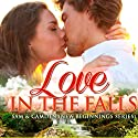 Love in the Falls: Sam & Camden: New Beginnings, Book 1 (       UNABRIDGED) by Rachel Hanna Narrated by Mia Jasper