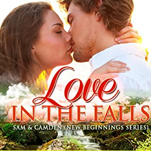 Love in the Falls: Sam & Camden: New Beginnings, Book 1 | [Rachel Hanna]