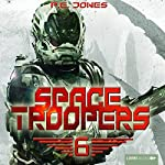 Die letzte Kolonie (Space Troopers 6) | P. E. Jones