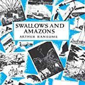 Swallows and Amazons: Swallows and Amazons Series, Book 1 | Arthur Ransome