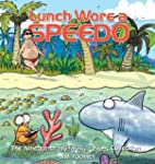 Lunch Wore a Speedo: The Nineteenth S...