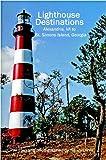Lighthouse Destinations: Alexandria, Va To St. Simons Island, Georgia (1434810623) by Davis, Nancy