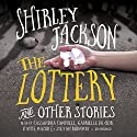 The Lottery, and Other Stories (       UNABRIDGED) by Shirley Jackson Narrated by Cassandra Campbell, Gabrielle de Cuir, Kathe Mazur, Stefan Rudnicki
