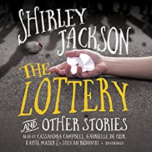 The Lottery, and Other Stories Audiobook by Shirley Jackson Narrated by Cassandra Campbell, Gabrielle de Cuir, Kathe Mazur, Stefan Rudnicki