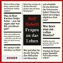 Fragen an das Leben Hörbuch von Rolf Dobelli Gesprochen von: Frank Stöckle