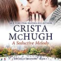 A Seductive Melody: The Kelly Brothers, Book 5 Audiobook by Crista McHugh Narrated by Therese Plummer