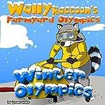 Wally Raccoon's Farmyard Olympics: Winter Olympics | Leela Hope
