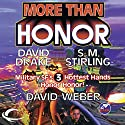 More Than Honor: Worlds of Honor #1 Audiobook by David Weber, David Drake, S. M. Stirling Narrated by Victor Bevine, L. J. Ganser, Khristine Hvam