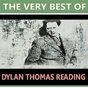 The Very Best of Dylan Thomas Reading Audiobook