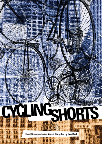 Cover art for  Biel, Joe - Cycling Shorts: Short Documentaries About Bicycles