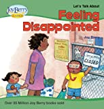 Lets Talk About Feeling Disappointed (Lets Talk About Book 6)