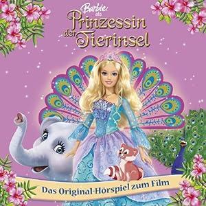 Barbie als Prinzessin der Tierinsel (Das Original-Hörspiel zum Film) Hörspiel