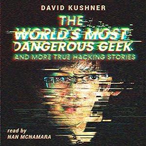 The World's Most Dangerous Geek Audiobook