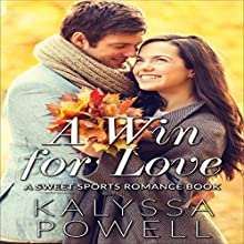 A Win for Love: A Sweet Sports Romance Book Audiobook by Kalyssa Powell Narrated by Jodi Hockinson