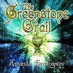 The Greenstone Grail: The Sangreal Trilogy, Book 1 | Amanda Hemingway