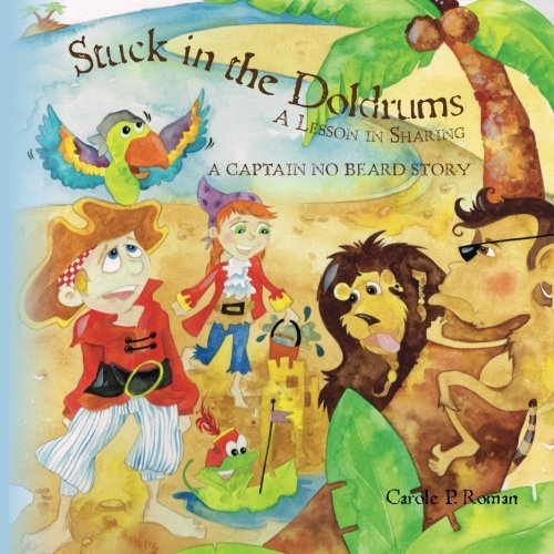 Stuck in the Doldrums: A Lesson in Sharing- A Captain No Beard Story PDF
