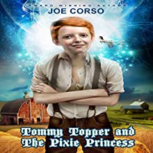 Tommy Topper and the Pixie Princess (       UNABRIDGED) by Joe Corso Narrated by Michael Gilboe