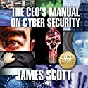 The CEO's Manual on Cyber Security Audiobook by James Scott Narrated by Michael Giunta