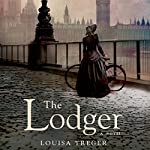 The Lodger: A Novel | Louisa Treger
