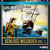 Schloss Wildauen Vol. 1 | Karl May