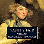 Vanity Fair [AudioGo] | William Makepeace Thackeray