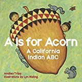 A Is for Acorn: A California Indian ABC