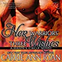 Her Warriors' Three Wishes: Dante's Circle, Book 2 (       UNABRIDGED) by Carrie Ann Ryan Narrated by Gregory Salinas