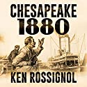 Chesapeake 1880: Steamboats & Oyster Wars: The News Reader, Book 2 Audiobook by Ken Rossignol Narrated by Paul J. McSorley