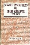 Sanskrit Inscriptions of Delhi Sultan...
