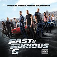 Fast & Furious 6 [Explicit] [+digital booklet]