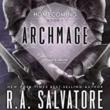 Archmage: Legend of Drizzt: Homecoming, Book I (       UNABRIDGED) by R. A. Salvatore Narrated by Victor Bevine