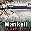 An Event in Autumn (       UNABRIDGED) by Henning Mankell Narrated by Sean Barrett